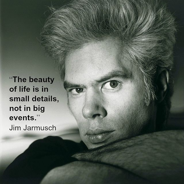 Jim Jarmusch  - Film Director Quote - Movie Director Quote    #jimjarmusch