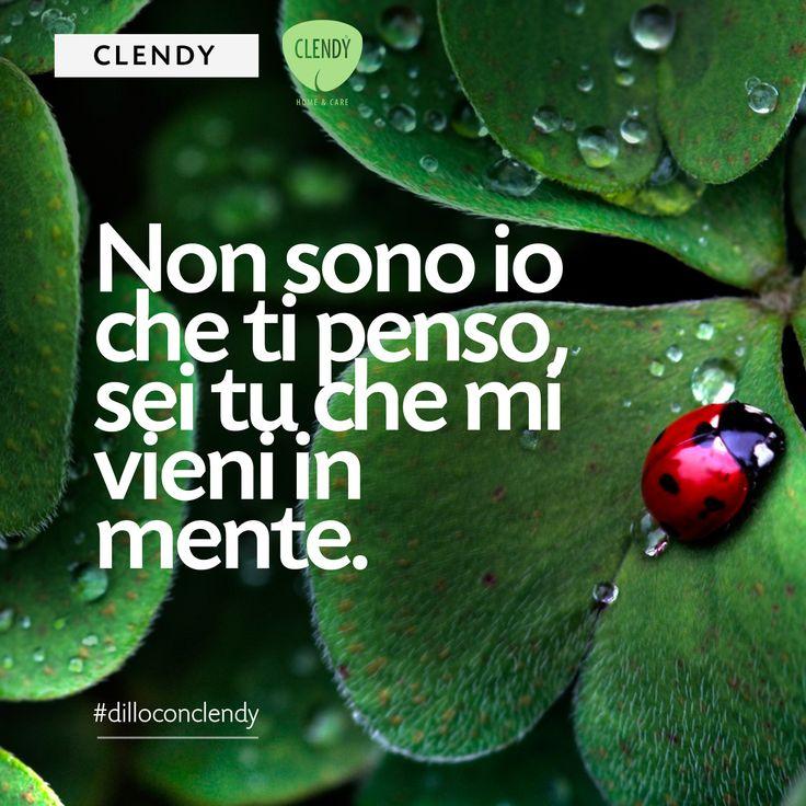 """Noi troviamo le parole…a voi non resta che decidere a chi dedicarle. """"Non sono io che ti penso, sei tu che mi vieni in mente.""""  #dilloconclendy #clendy #amore #quotes #aforismi #pensare www.clendy.it"""