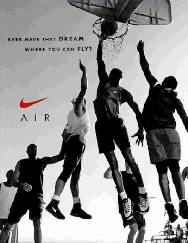 "This Nike advertisement promotes the Nike Air release by showcasing basketball players jumping. Nike uses the basketball court as a place where consumers can wear the shoe, hence ""where you can fly""."