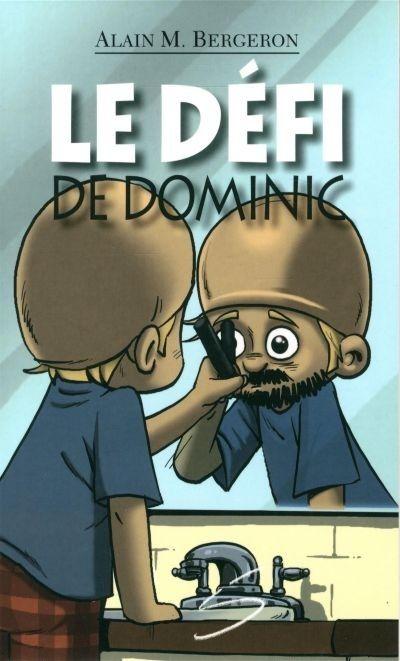 Apprentis Chevaliers, niveau 2 (7-10 ans) : Le défi de Dominic / un roman d'Alain M. Bergeron ; illustré par Sampar.