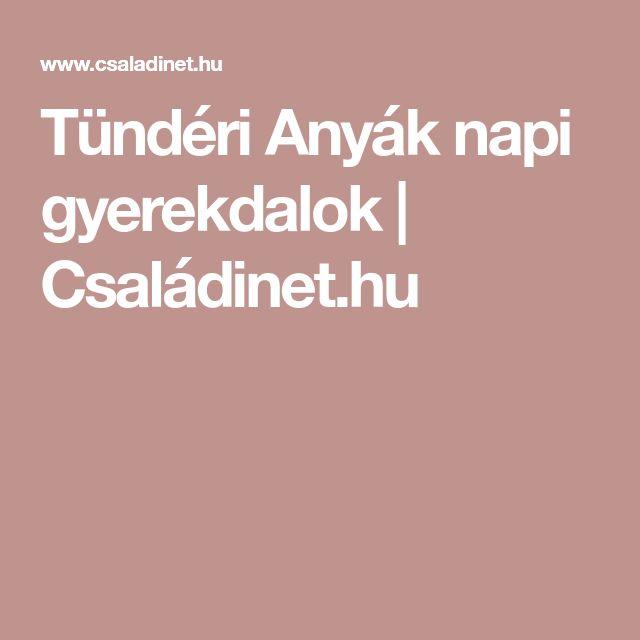 Tündéri Anyák napi gyerekdalok | Családinet.hu