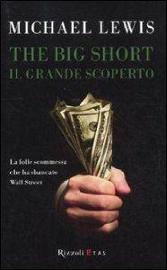 The Big Short - Il grande scoperto: Amazon.it: Michael Lewis: Libri