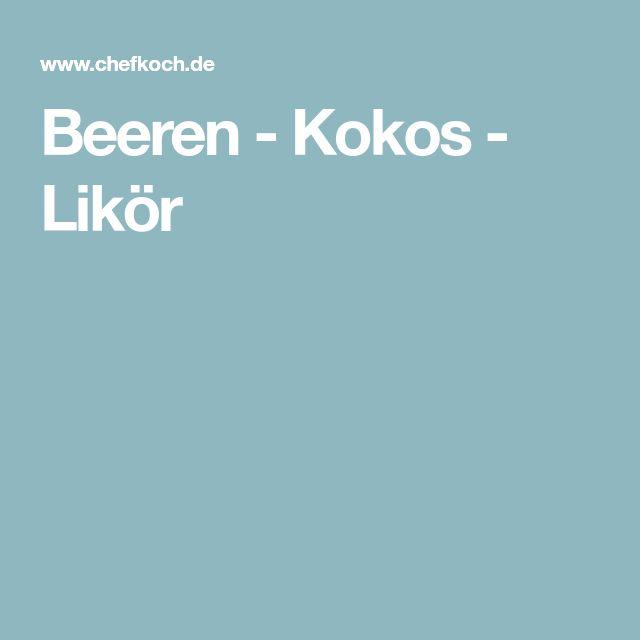 Beeren - Kokos - Likör