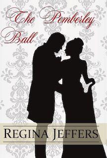 The Pemberley Ball: A Pride and Prejudice Vagary by Regina Jeffers