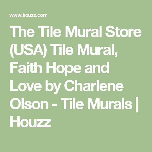 The Tile Mural Store (USA) Tile Mural, Faith Hope and Love by Charlene Olson - Tile Murals | Houzz