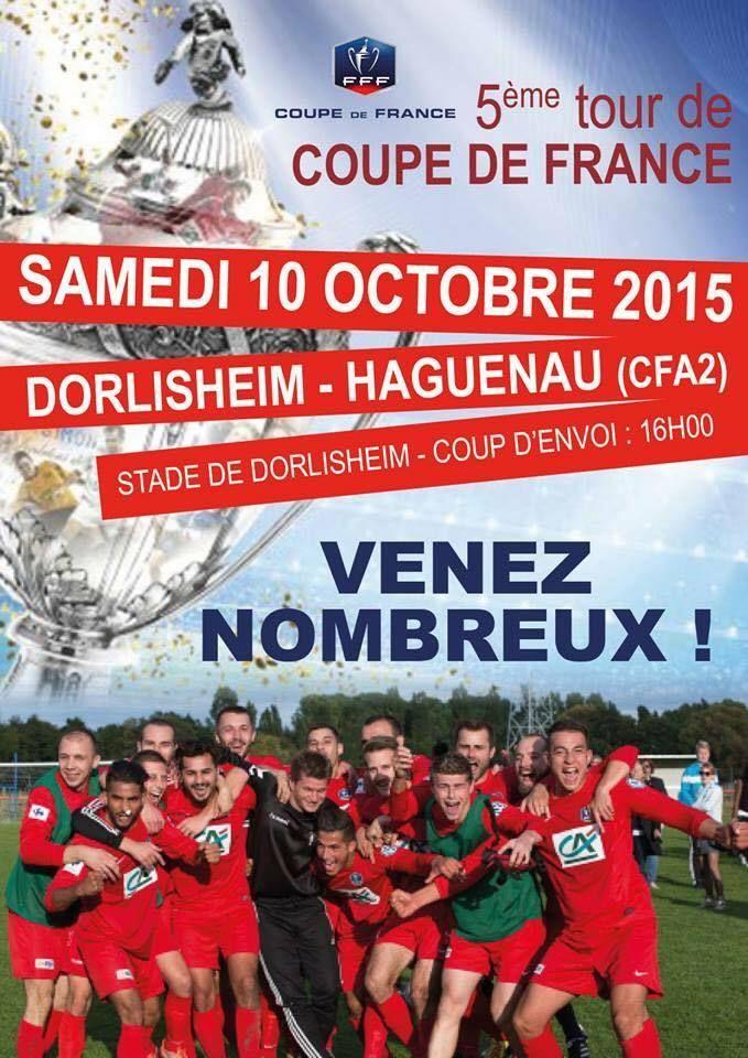 Le FR Haguenau va affronter le petit poucet des 36 clubs toujours en lice en Alsace pour le compte du 5è Tour de la Coupe De France, le SR Dorlisheim D1 (6 divisions d'écart), samedi 10 octobre à 16 heures et non dimanche comme c'était prévu. Le 5è tour...