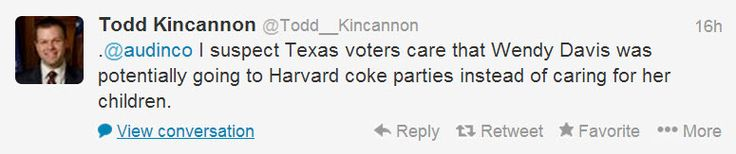 TEApublican Todd Kincannon Calls Wendy Davis a 'Whore,' Tells Her to 'Lick My Taint' in Barrage of Vile Tweets