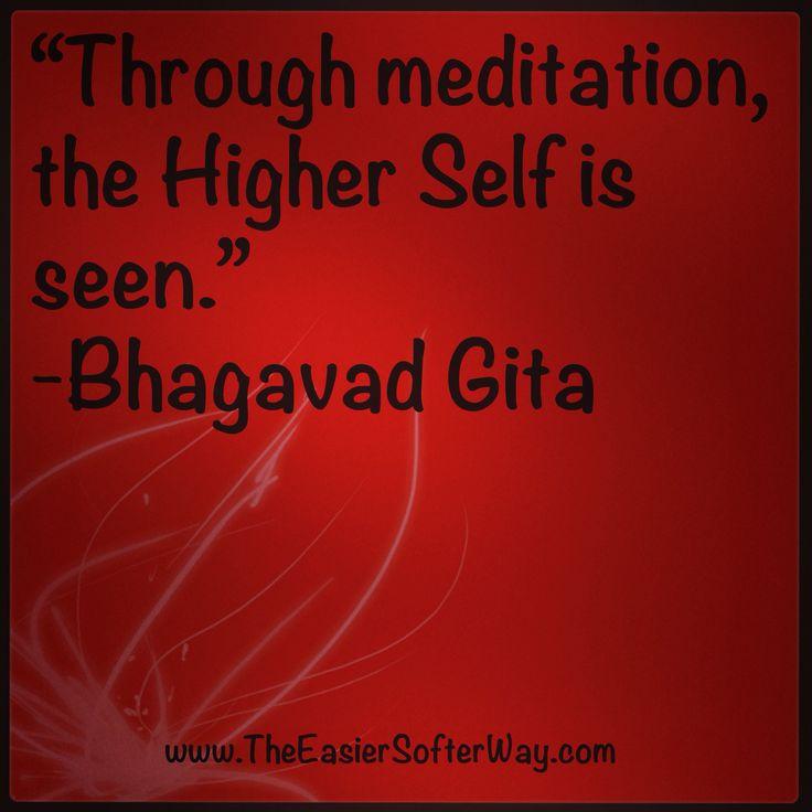 """Through Meditation the Higher Self is seen"" ~ Bhagavad Gita"