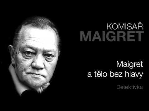 MLUVENÉ SLOVO - Simenon, Georges: Maigret a tělo bez hlavy (DETEKTIVKA) - YouTube