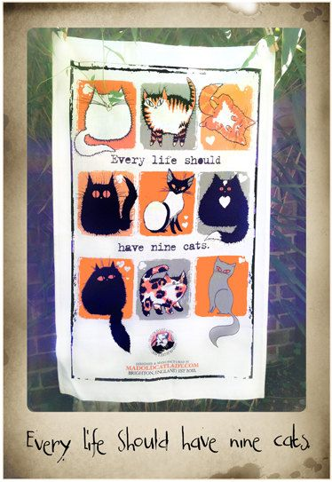Every Life Should Have Nine Cats tea towel by MADOLDCATLADY, £11.00