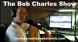 """PYRAMID ONE NETWORK - SHOWS: TUESDAY AT 6 PM EST """" THE BOB CHARLES SHOW"""" with H..."""