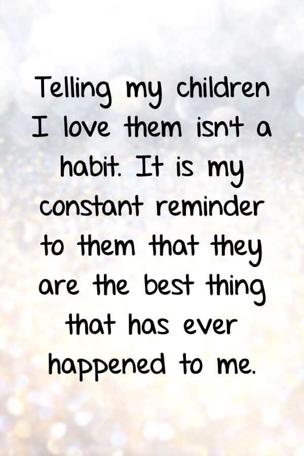 Read Beautiful Inspirational Quotes About Loving Children From The Perspective Of A Parent The Articl Mothers Love Quotes Love My Kids Quotes Mom Life Quotes