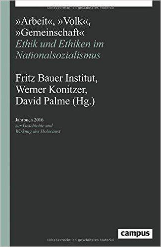 """""""Arbeit"""", """"Volk"""", """"Gemeinschaft"""": Ethik und Ethiken im Nationalsozialismus"""