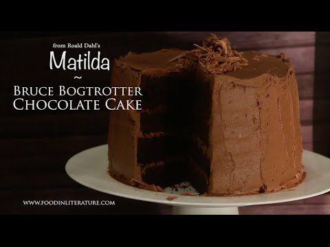 Bruce Bogtrotter's Chocolate Cake   Matilda   Food in Literature