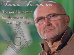 "Famous Freemasons: Bro. Phil Collins~ ""The world is in your hands, now use it."""