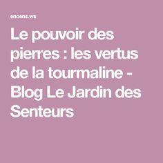 Le pouvoir des pierres : les vertus de la tourmaline - Blog Le Jardin des Senteurs