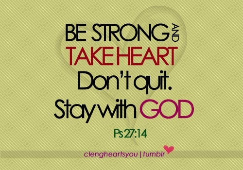 Jesus jesus: The Lord, Remember This, Stay Strong, Psalms 27 14, Psalms 2714, Keep The Faith, Jesus Love, Jesus Save, Be Strong