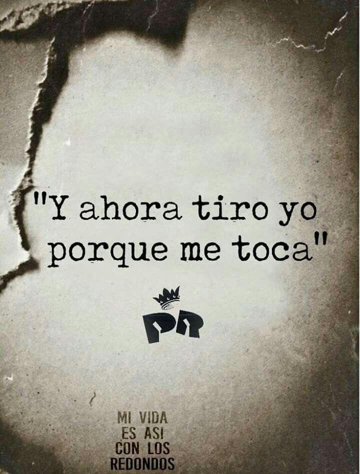 Y Ahora Tiro Yo Frases De Rock Frases Y Frases De Canciones