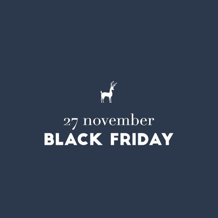 Come visit us on Black Friday
