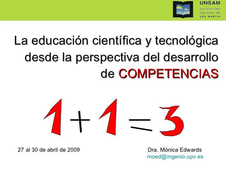 Competencias en la enseñanza de las Ciencias Experimentales, Buenos Aires, 2009 by Mónica Edwards Schachter via slideshare