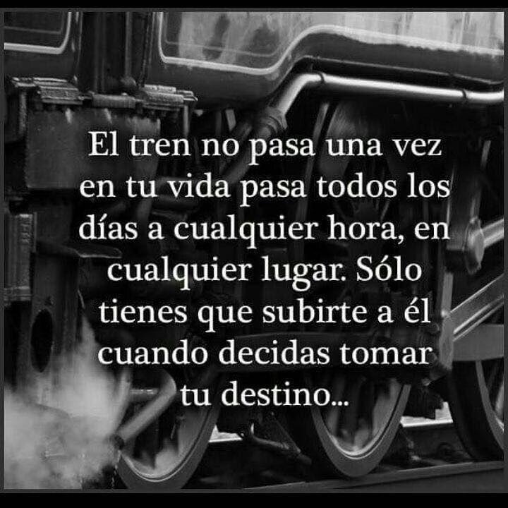 El Tren Pasa Todos Los Días Frases De Sabiduria Frases