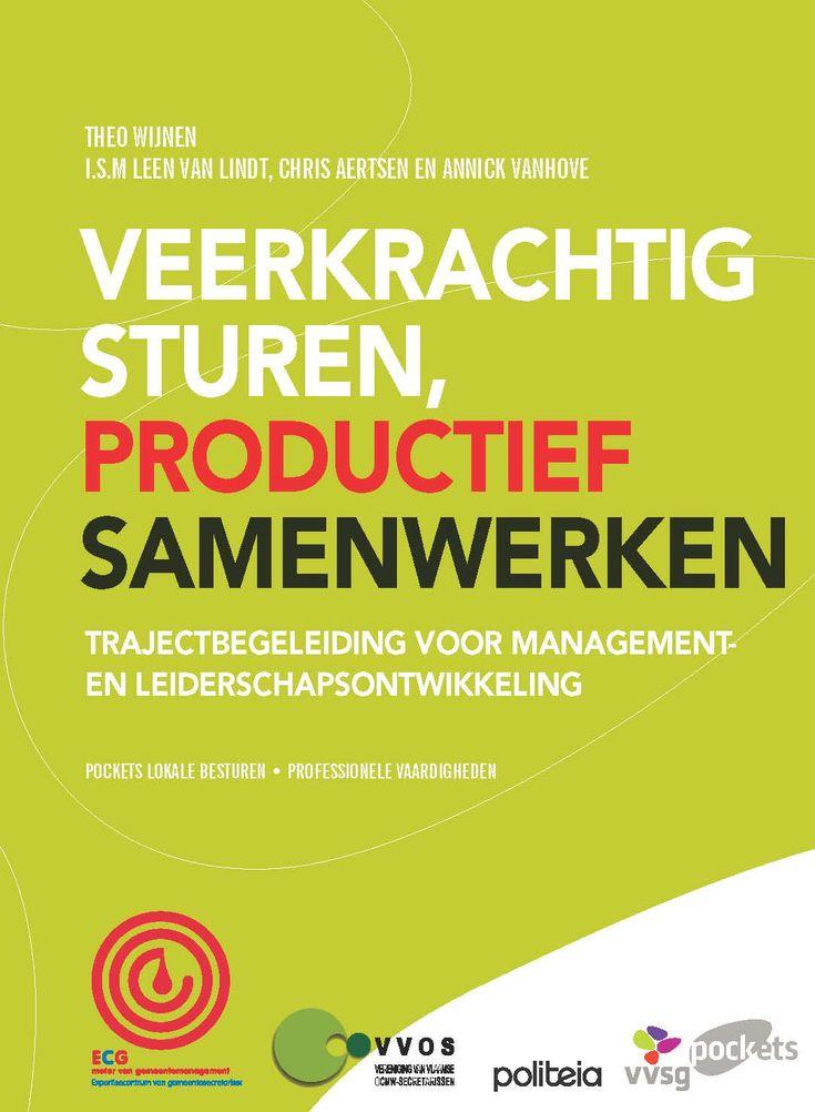 Veerkrachtig sturen, productief samenwerken / Wijnen, Theo ; Van Lindt, Leen (medewerker) ; Aertsen, Chris (medewerker) ; Vanhove, Annick (medewerker) - Brussel : Politeia, 2014. - 164 p. - ISBN 9782509021397   Plaatskenmerk 366.51 WIJN