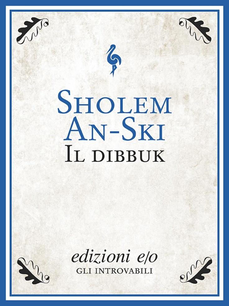 """""""Il Dibbuk"""" di Sholem An-Ski edito da edizioni e/o"""