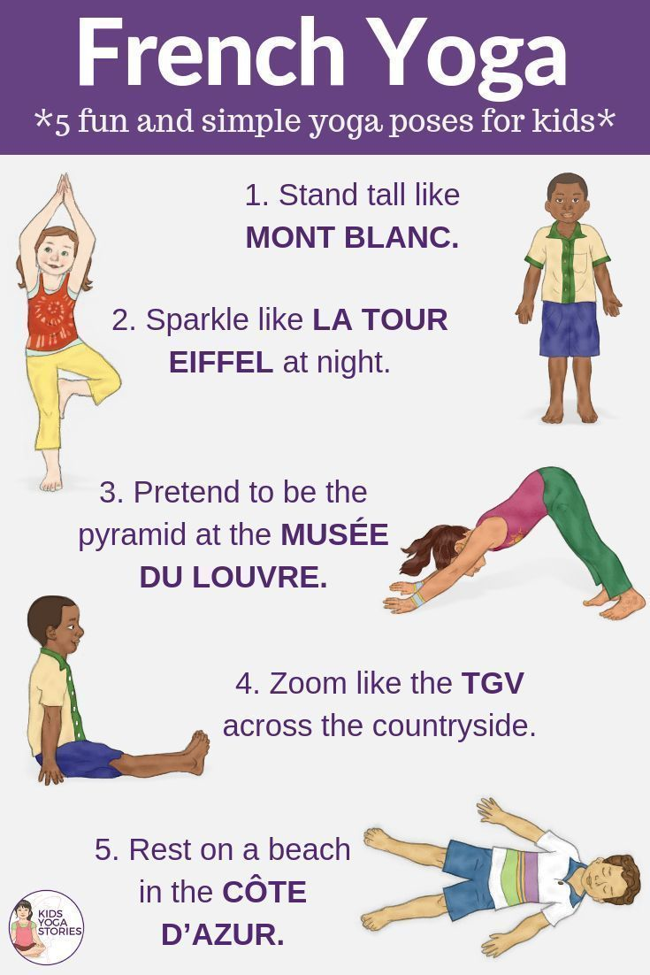 5 Fun And Easy French Yoga Poses For Kids Yoga For Kids Kids Yoga Poses Yoga Poses
