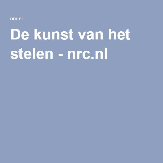 De kunst van het stelen - nrc.nl