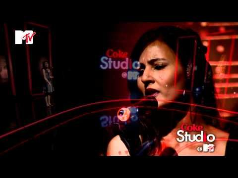 Aaj Jaane Ki Zidd,Ramya Iyer and Rupmatii Jolly,Coke Studio @ MTV,S01,E0...