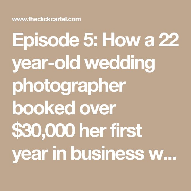 Episode 5: How a 22 year-old wedding photographer booked over $30,000 her first year in business with Pepper Nix - The Click Cartel