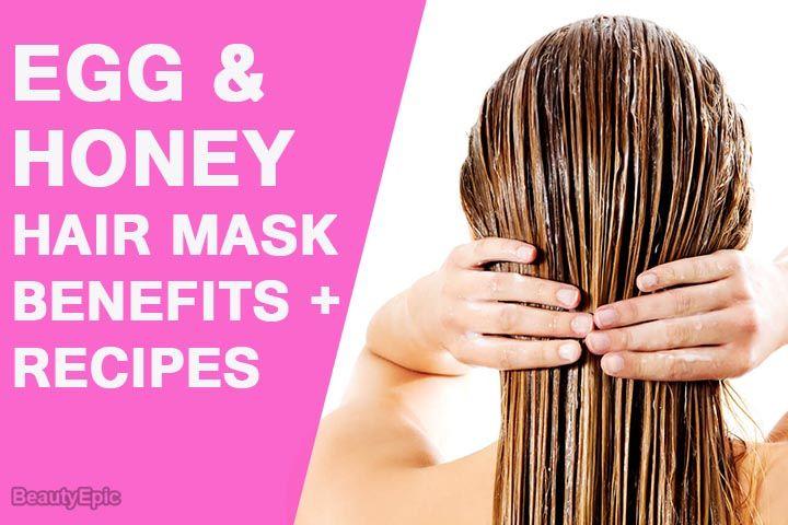 Egg And Honey Hair Mask Benefits Top 9 Hair Mask Recipes Honey Hair Mask Hair Mask Honey Hair