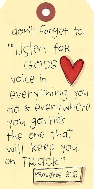 Proverbs 3:6 (ESV)  ~  In all your ways acknowledge him, and he will make straight your paths.