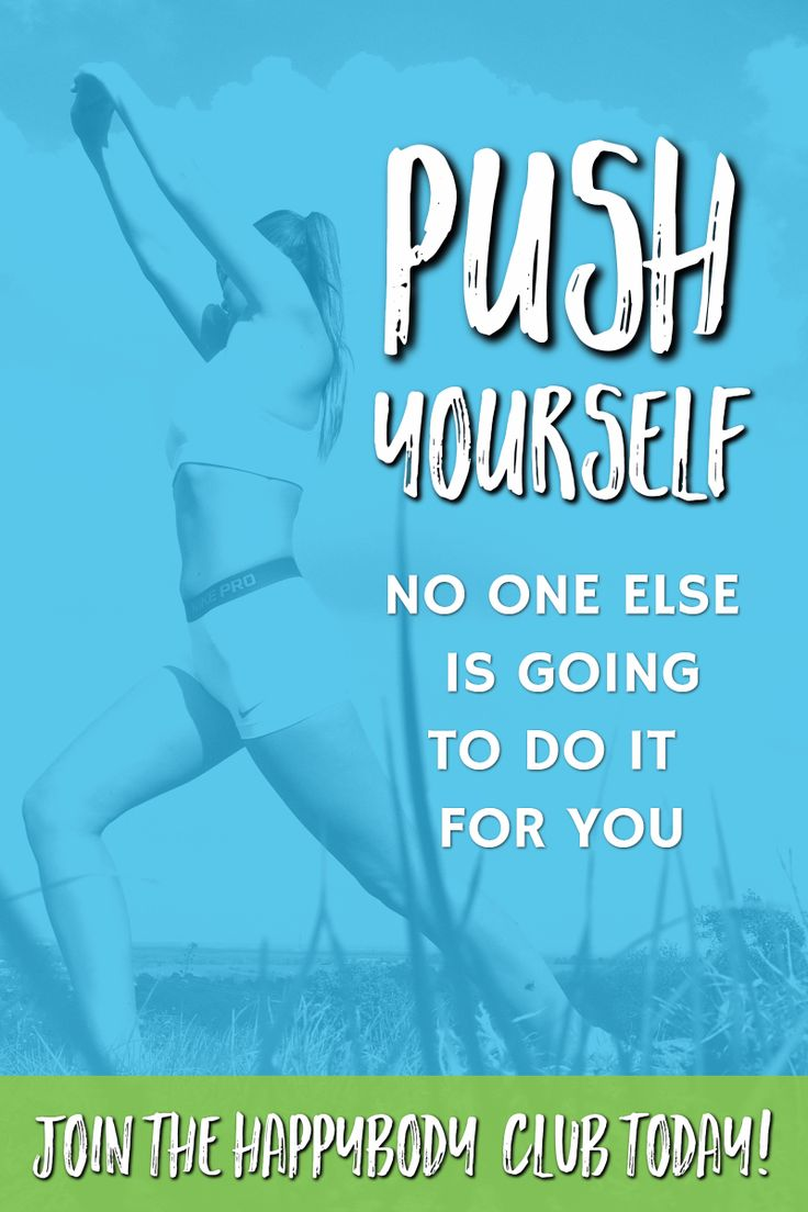 PUSH YOURSELF! No one else is going to do it for you. SIGN UP TODAY! https://the-happybody-club.teachable.com/p/happybody-club