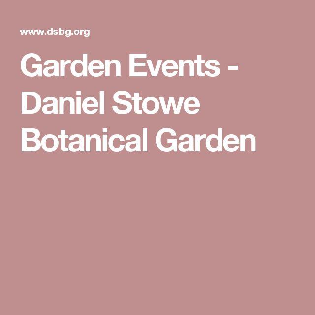 Garden Events - Daniel Stowe Botanical Garden