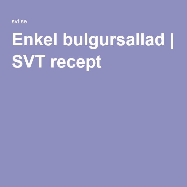Enkel bulgursallad   SVT recept