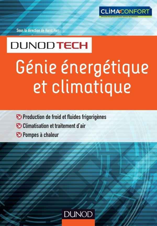 Génie énergétique et climatique  : production de froid et de fluides frigorigènes, climatisation et traitement d'air, pompes à chaleur - http://www.dunod.com/sciences-techniques/sciences-techniques-industrielles/genie-energetique/ouvrages-professionnels/genie-energetique-et-cli
