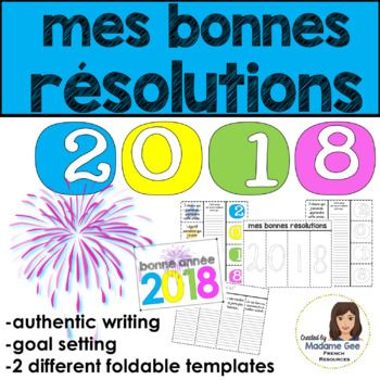 2018 French new years' resolutions interactive foldable activity 2018 Mes bonnes resolutions Happy New Year! Get ready for the new year with this interactive foldable activity perfect for your French classroom and FSL/immersion students. All students will enjoy setting goals, reflecting on the past year