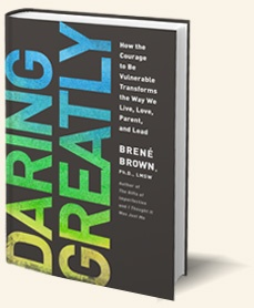 Daring Greatly by Brene Brown. We must dare to show up and let ourselves be seen. This is vulnerability. This is daring greatly.