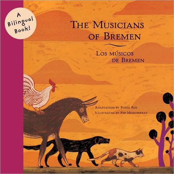 The Musicians of Bremen/Los Músicos de Bremen
