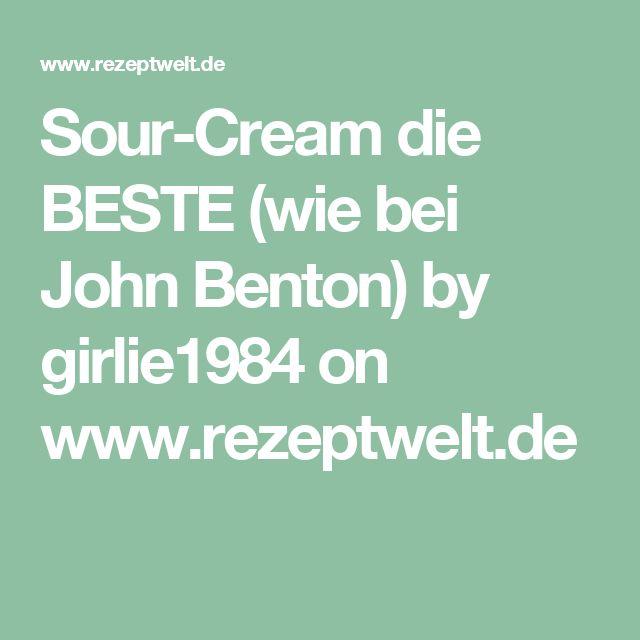 Sour-Cream die BESTE (wie bei John Benton) by girlie1984 on www.rezeptwelt.de