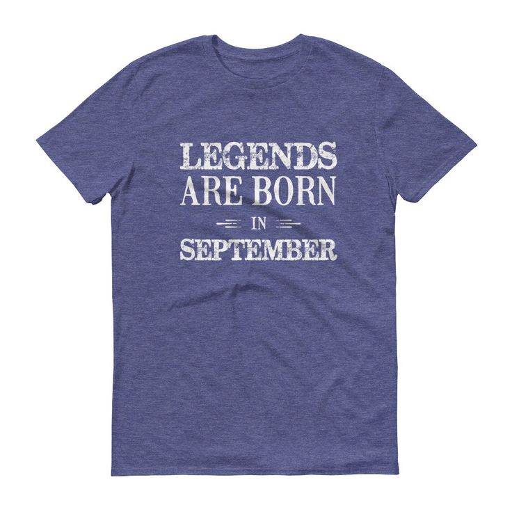Men's Legends are born in September Birthday t-shirt