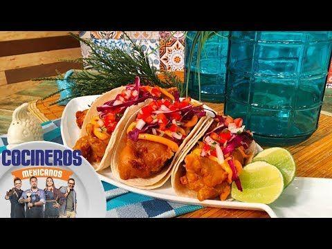 Receta: Tacos de pescado capeado | Cocineros Mexicanos - YouTube
