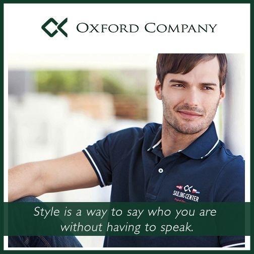 Στυλ, είναι ο τρόπος να περιγράψεις ποιος είσαι... χωρίς να χρειάζεται να πεις τίποτα. #oxfordcompany_quotes #words_to_live_by #style