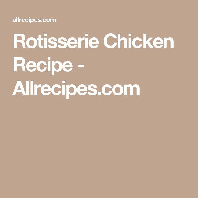 Rotisserie Chicken Recipe - Allrecipes.com
