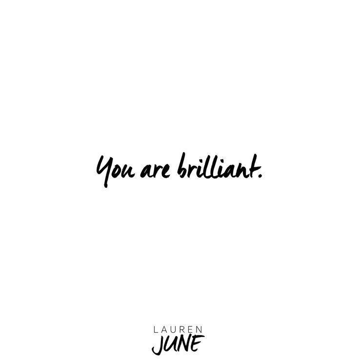 You are brilliant.