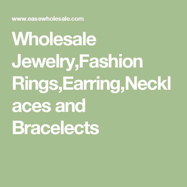 Wholesale Jewelry,Fashion Rings,Earring,Necklaces and Bracelects