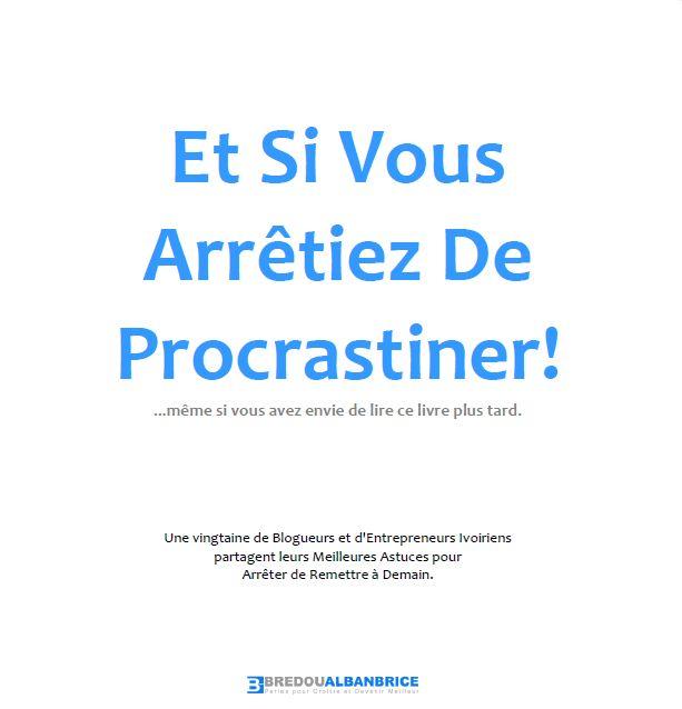 Livre Blanc: Et Si Vous Arrêtiez De Procrastiner!