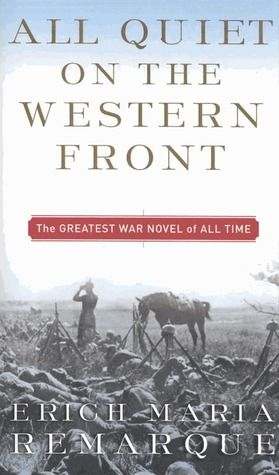 All Quiet on the Western Front. Erich Maria Remarque.   This book will haunt you forever.