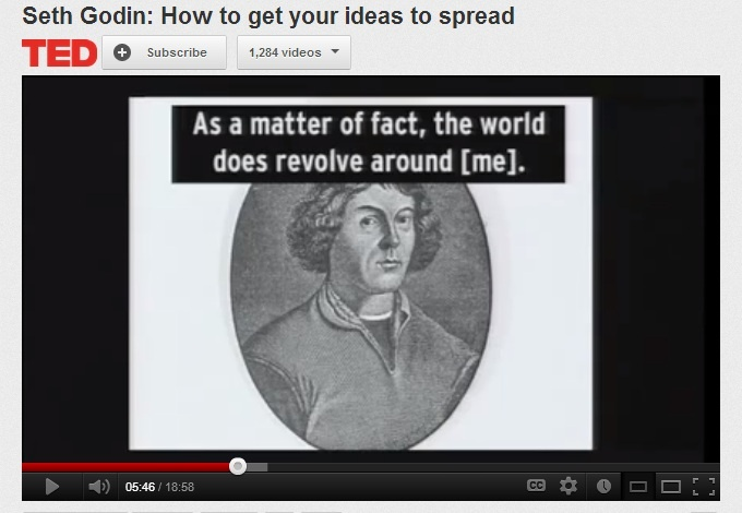 Seth Godin i sin TED Talk om, hvordan idéer spredes, understreger at kloden drejer - om os selv! Når afsendere forstår denne præmis, øges mulighederne for branding.